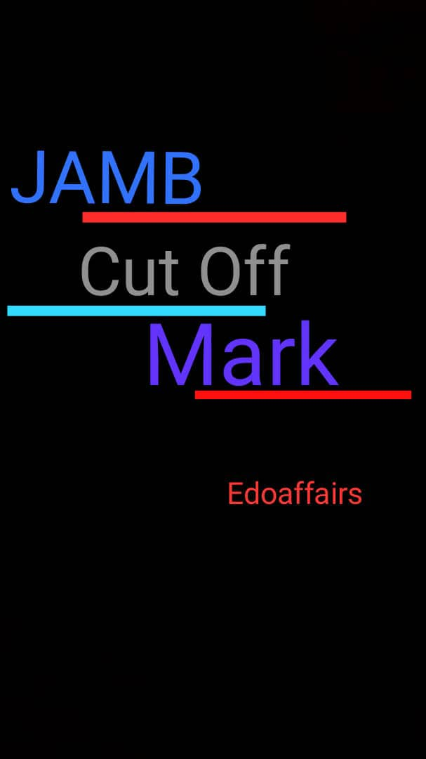 JAMB Cut off Mark 2019/2020
